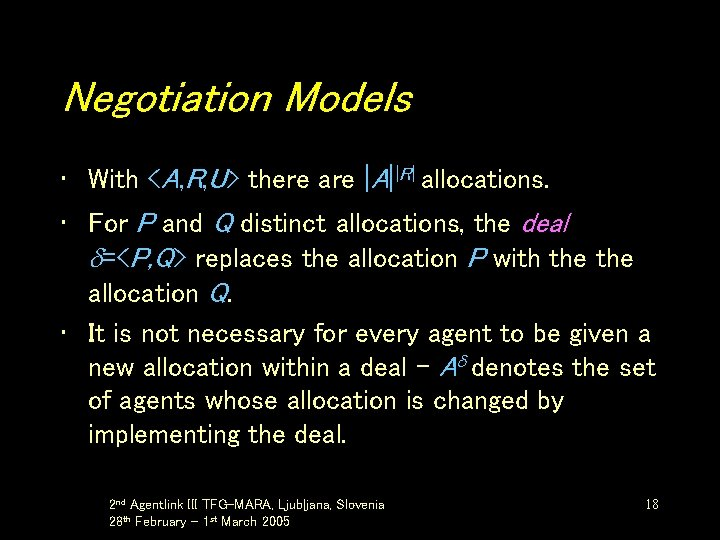 Negotiation Models • With <A, R, U> there are |A||R| allocations. • For P