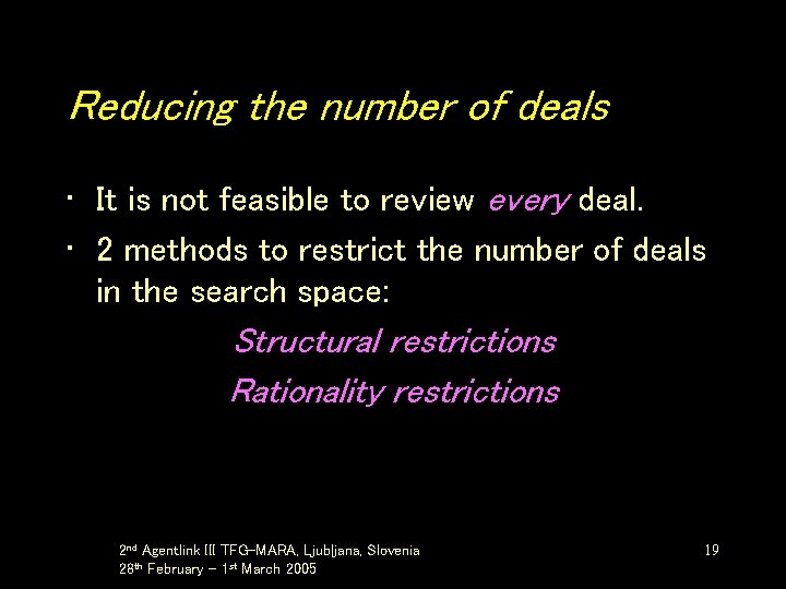 Reducing the number of deals • It is not feasible to review every deal.