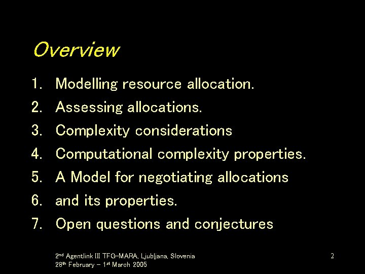 Overview 1. 2. 3. 4. 5. 6. 7. Modelling resource allocation. Assessing allocations. Complexity