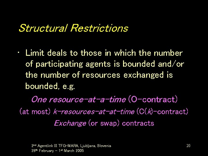 Structural Restrictions • Limit deals to those in which the number of participating agents