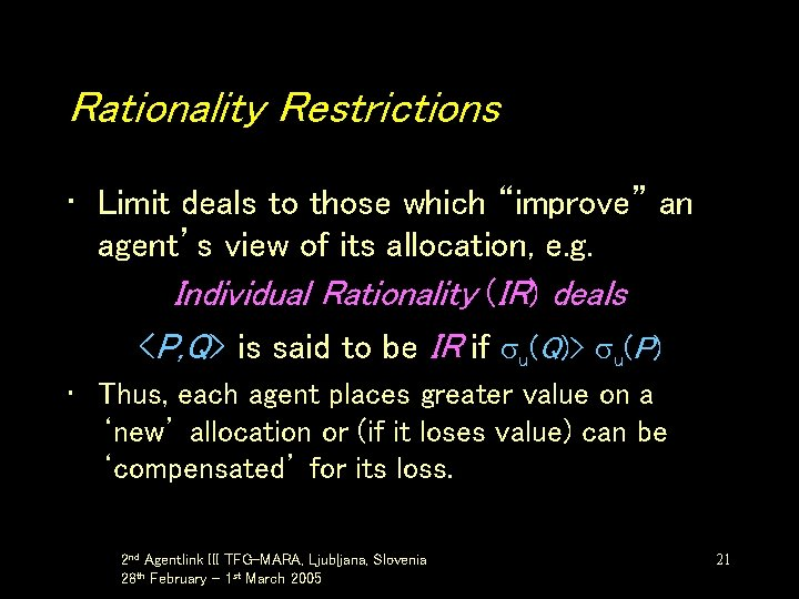 """Rationality Restrictions • Limit deals to those which """"improve"""" an agent's view of its"""