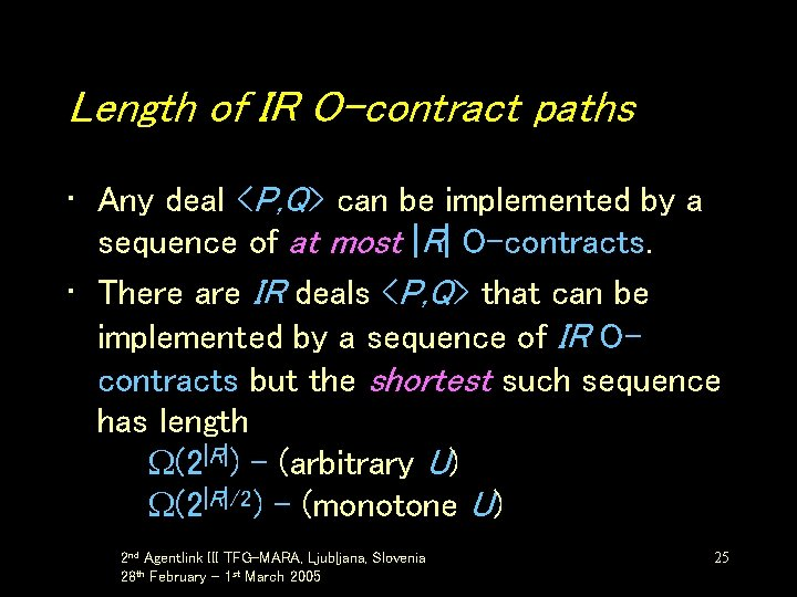 Length of IR O-contract paths • Any deal <P, Q> can be implemented by