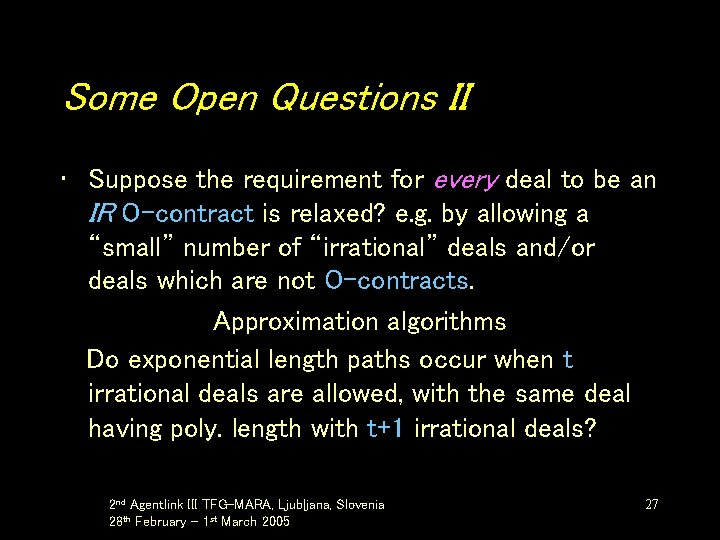 Some Open Questions II • Suppose the requirement for every deal to be an