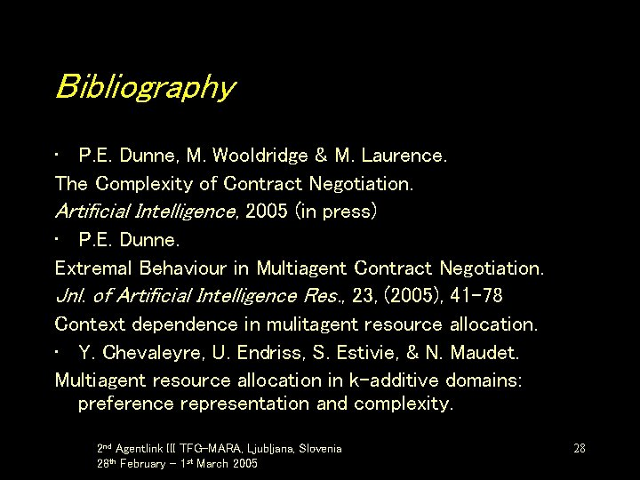 Bibliography • P. E. Dunne, M. Wooldridge & M. Laurence. The Complexity of Contract