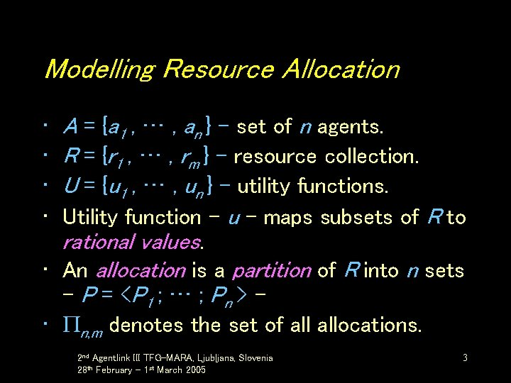 Modelling Resource Allocation A = {a 1 , … , an } – set