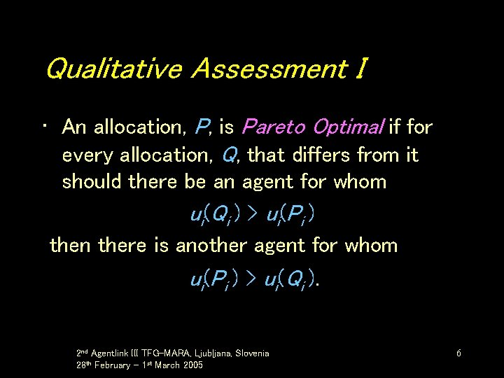 Qualitative Assessment I • An allocation, P, is Pareto Optimal if for every allocation,