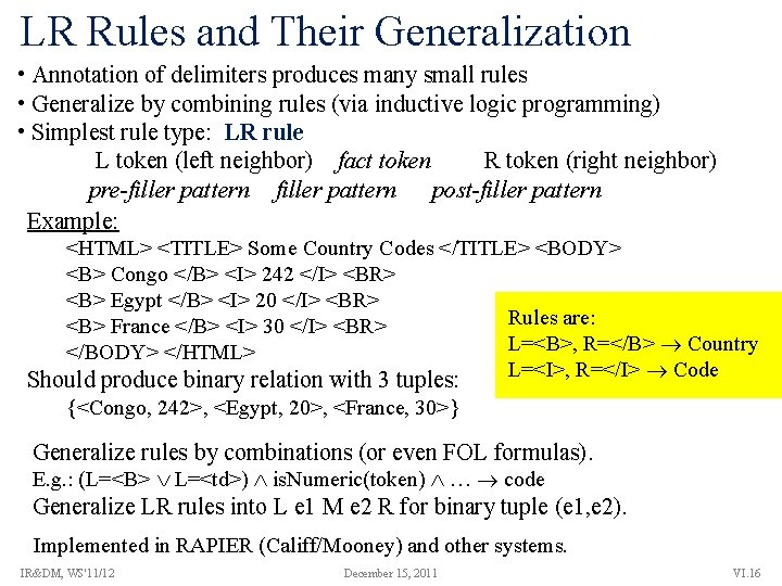 LR Rules and Their Generalization • Annotation of delimiters produces many small rules •