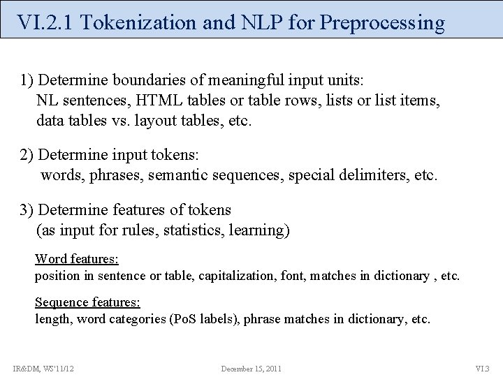 VI. 2. 1 Tokenization and NLP for Preprocessing 1) Determine boundaries of meaningful input