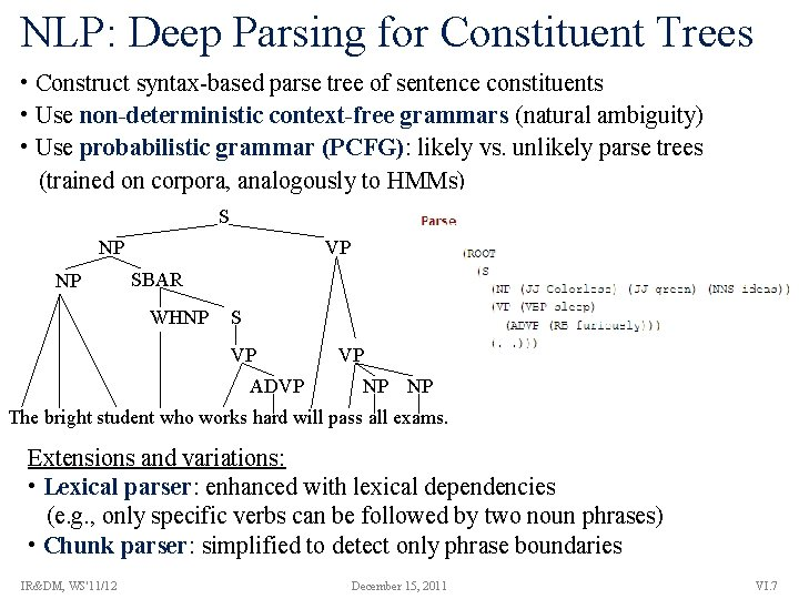 NLP: Deep Parsing for Constituent Trees • Construct syntax-based parse tree of sentence constituents