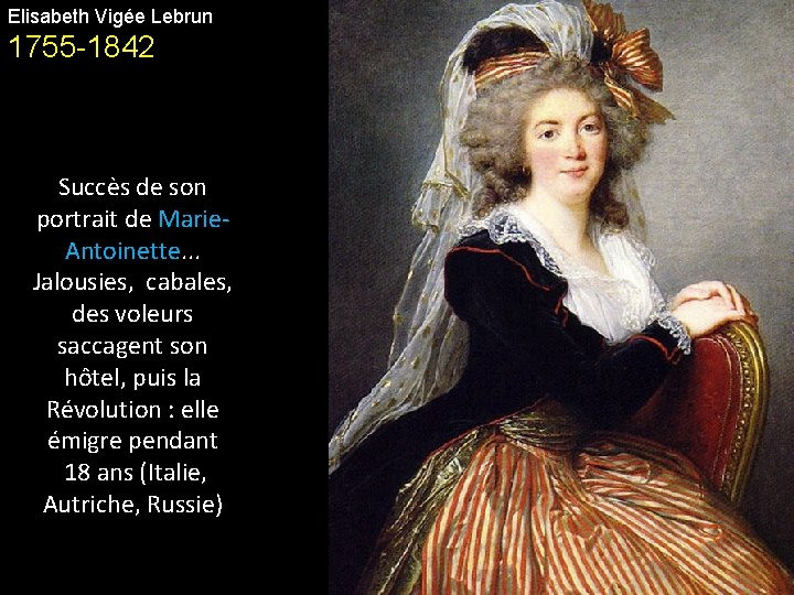 Elisabeth Vigée Lebrun 1755 -1842 Succès de son portrait de Marie. Antoinette. . .