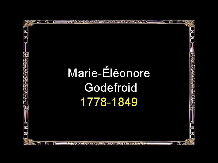 Marie-Éléonore Godefroid 1778 -1849