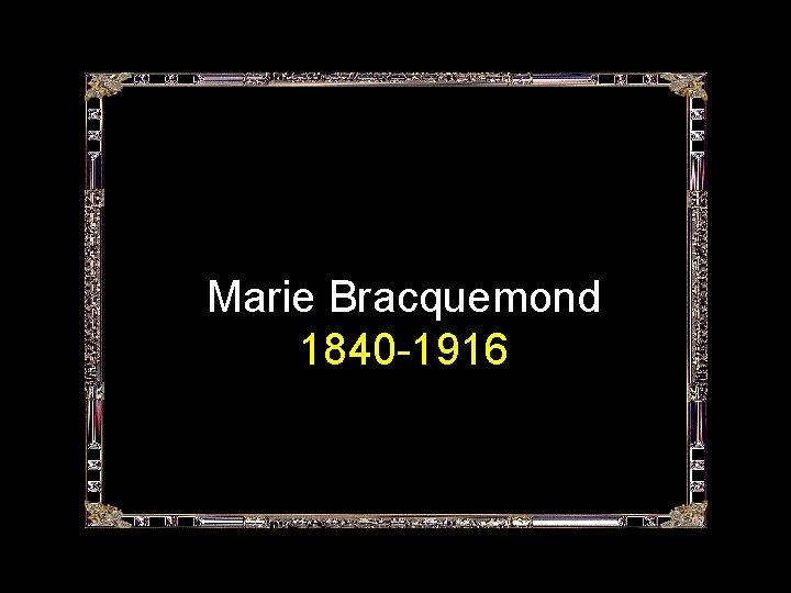 Marie Bracquemond 1840 -1916