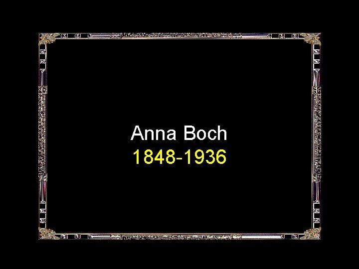 Anna Boch 1848 -1936