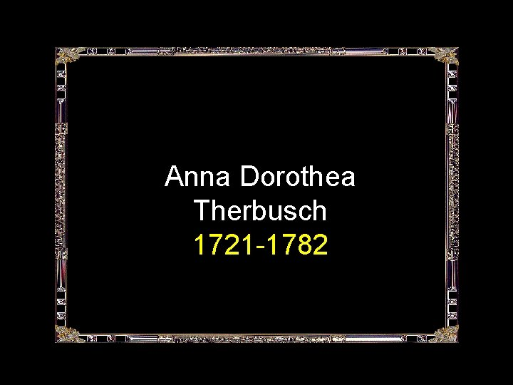 Anna Dorothea Therbusch 1721 -1782