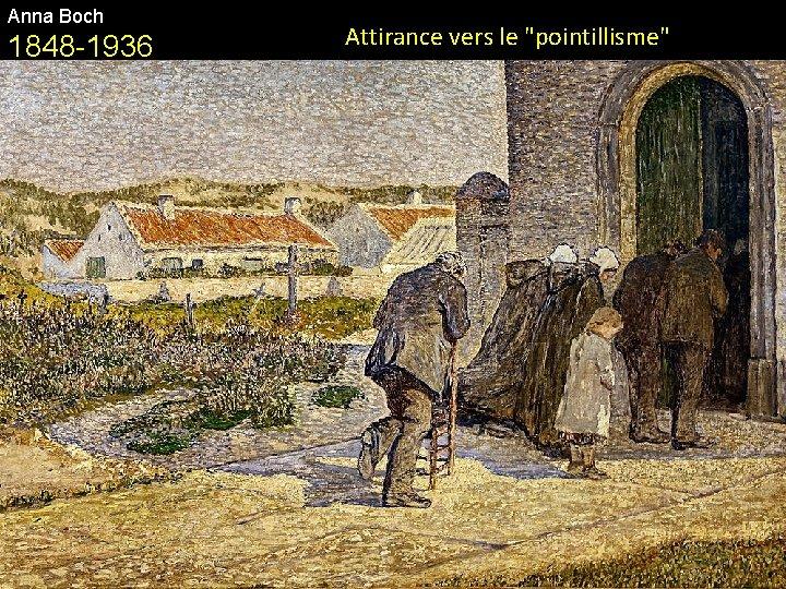 "Anna Boch 1848 -1936 Attirance vers le ""pointillisme"""