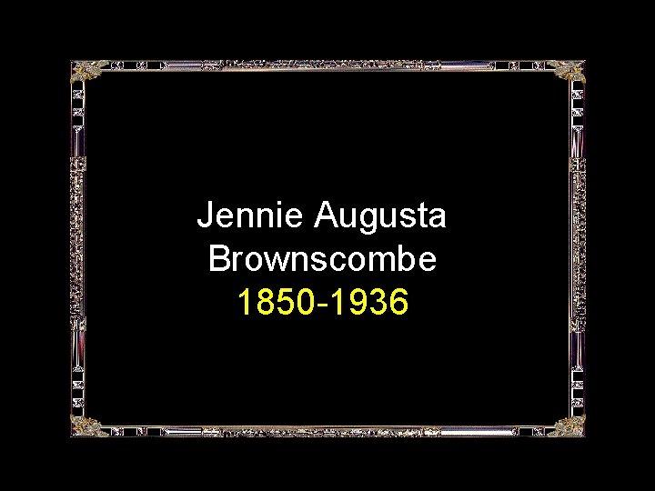 Jennie Augusta Brownscombe 1850 -1936