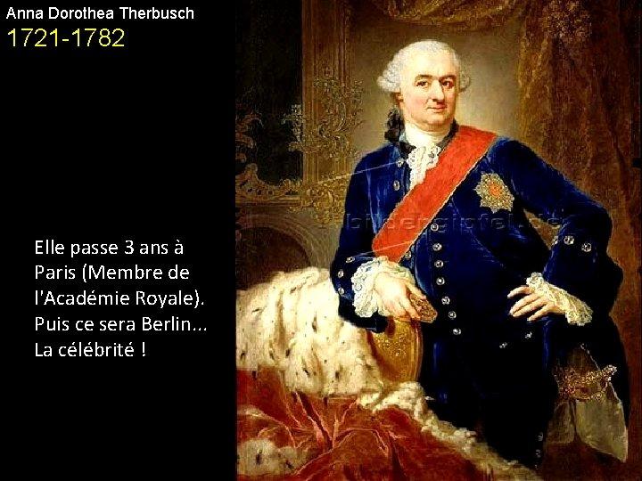 Anna Dorothea Therbusch 1721 -1782 Elle passe 3 ans à Paris (Membre de l'Académie