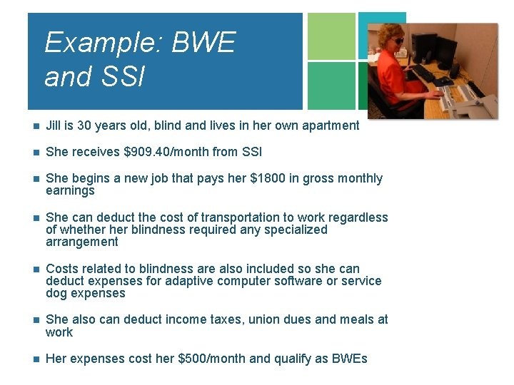 Example: BWE and SSI n Jill is 30 years old, blind and lives in