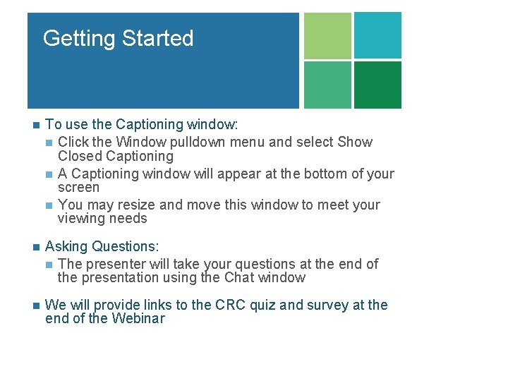 Getting Started n To use the Captioning window: n Click the Window pulldown menu