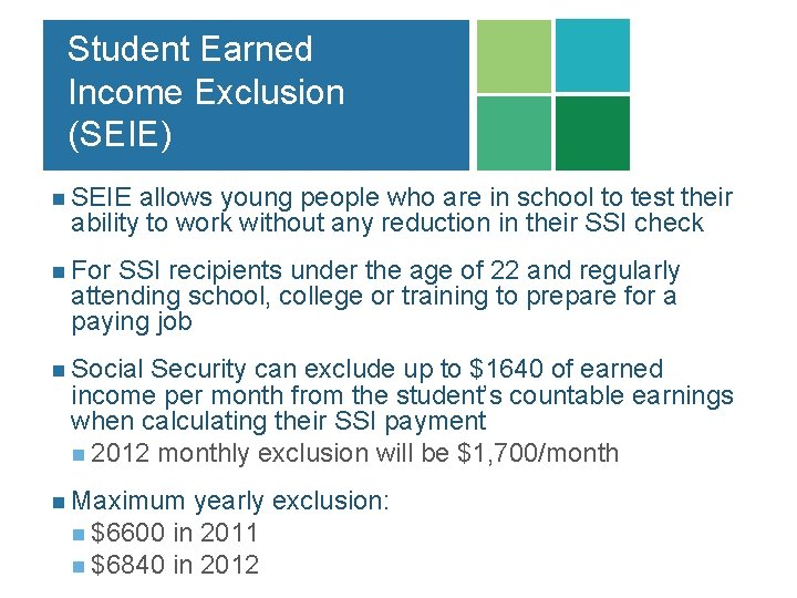 Student Earned Income Exclusion (SEIE) n SEIE allows young people who are in school