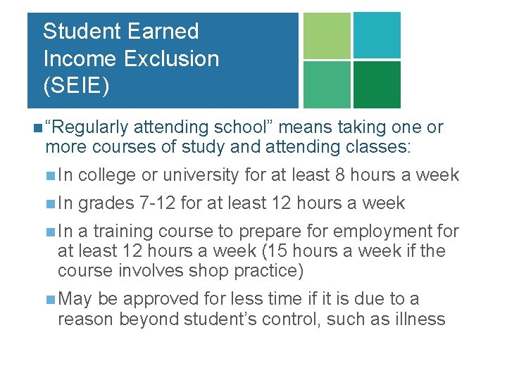 """Student Earned Income Exclusion (SEIE) n """"Regularly attending school"""" means taking one or more"""