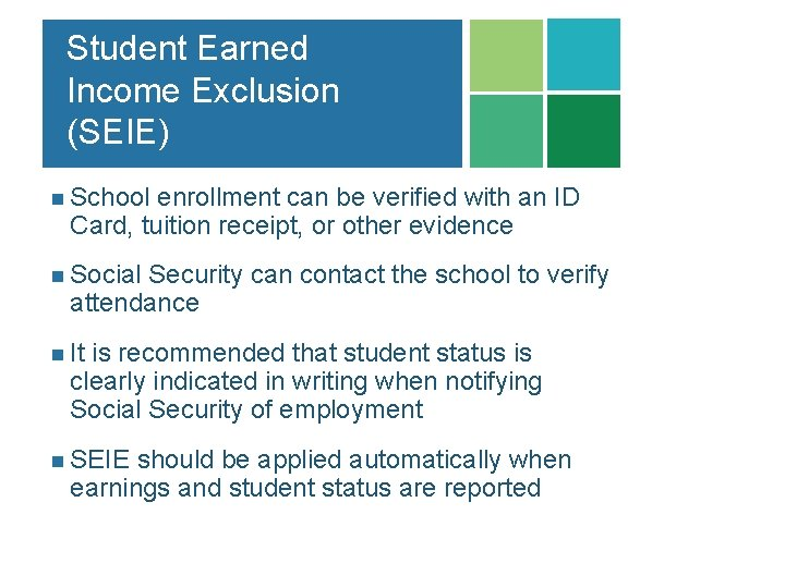 Student Earned Income Exclusion (SEIE) n School enrollment can be verified with an ID