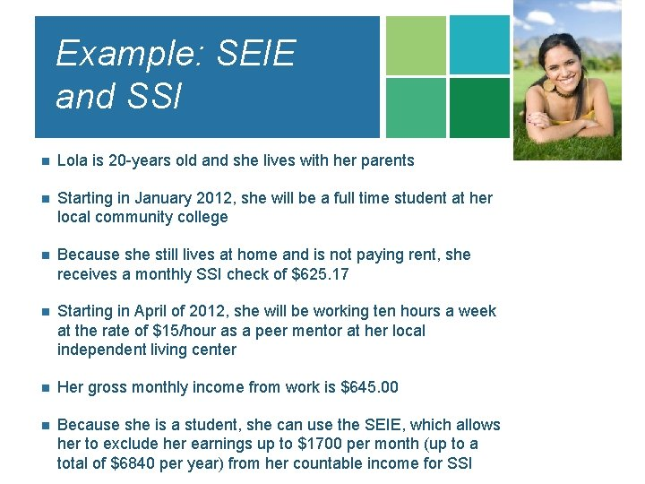 Example: SEIE and SSI n Lola is 20 -years old and she lives with