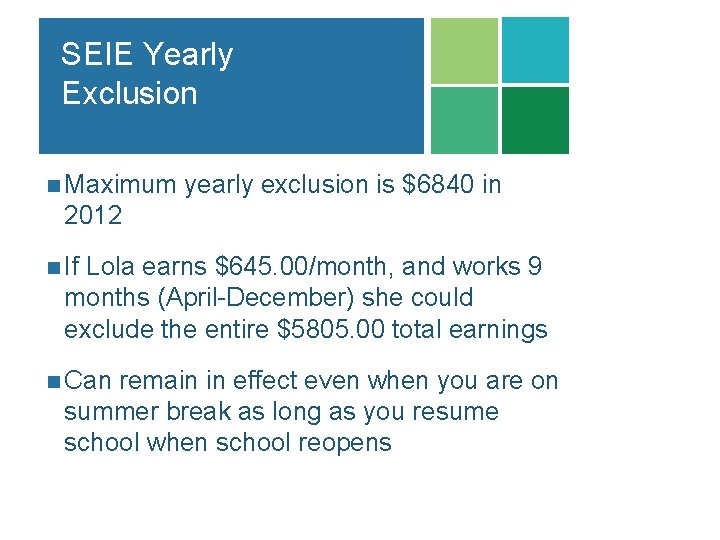 SEIE Yearly Exclusion n Maximum yearly exclusion is $6840 in 2012 n If Lola