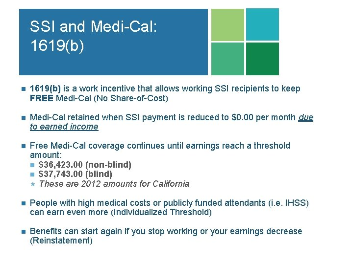 SSI and Medi-Cal: 1619(b) n 1619(b) is a work incentive that allows working SSI