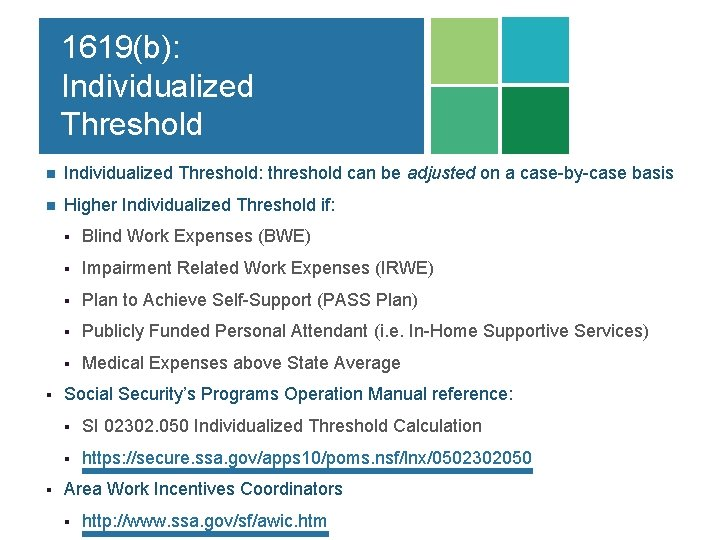 1619(b): Individualized Threshold n Individualized Threshold: threshold can be adjusted on a case-by-case basis