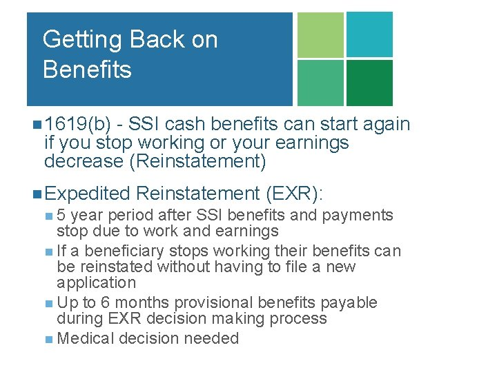 Getting Back on Benefits n 1619(b) - SSI cash benefits can start again if