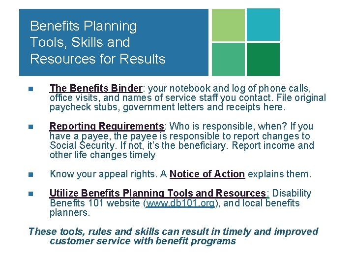 Benefits Planning Tools, Skills and Resources for Results n The Benefits Binder: your notebook