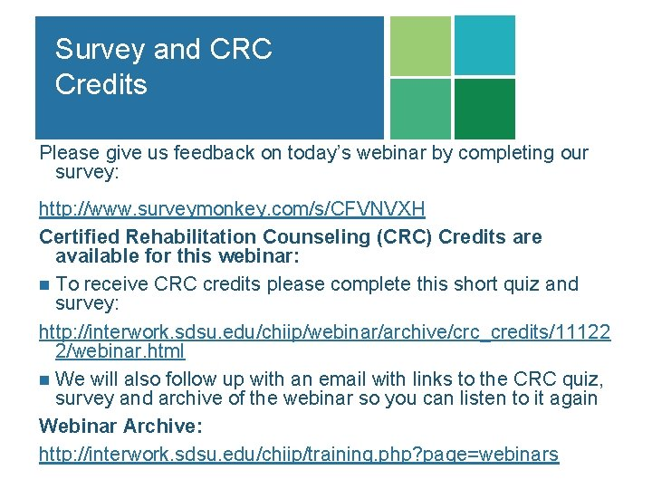 Survey and CRC Credits Please give us feedback on today's webinar by completing our