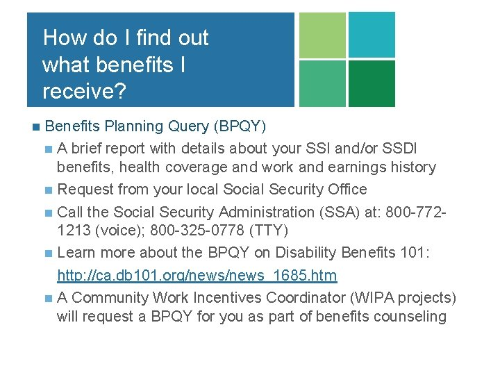 How do I find out what benefits I receive? n Benefits Planning Query (BPQY)