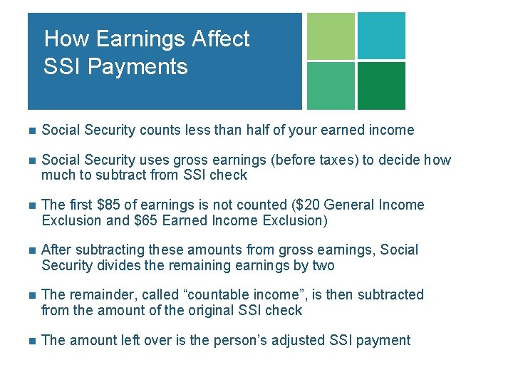 How Earnings Affect SSI Payments n Social Security counts less than half of your