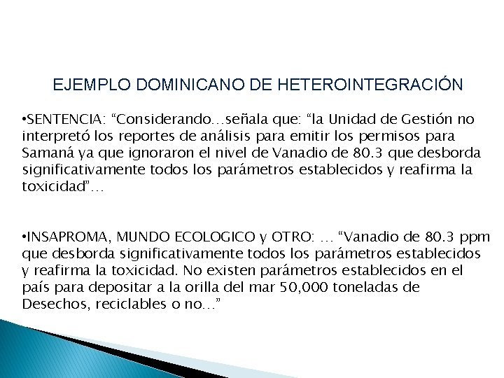 """EJEMPLO DOMINICANO DE HETEROINTEGRACIÓN • SENTENCIA: """"Considerando…señala que: """"la Unidad de Gestión no interpretó"""