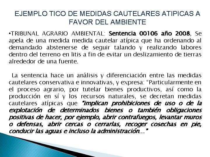 EJEMPLO TICO DE MEDIDAS CAUTELARES ATIPICAS A FAVOR DEL AMBIENTE • TRIBUNAL AGRARIO AMBIENTAL: