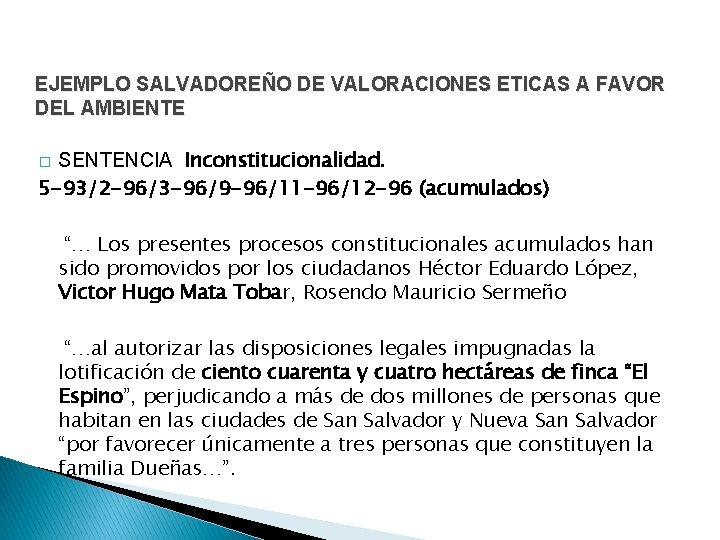 EJEMPLO SALVADOREÑO DE VALORACIONES ETICAS A FAVOR DEL AMBIENTE SENTENCIA Inconstitucionalidad. 5 -93/2 -96/3