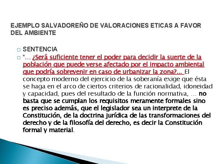"""EJEMPLO SALVADOREÑO DE VALORACIONES ETICAS A FAVOR DEL AMBIENTE � � SENTENCIA """"… ¿Será"""