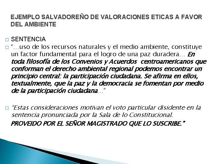 """EJEMPLO SALVADOREÑO DE VALORACIONES ETICAS A FAVOR DEL AMBIENTE � � SENTENCIA """"…uso de"""