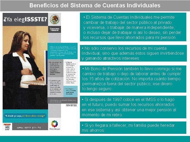 Beneficios del Sistema de Cuentas Individuales • El Sistema de Cuentas Individuales me permite