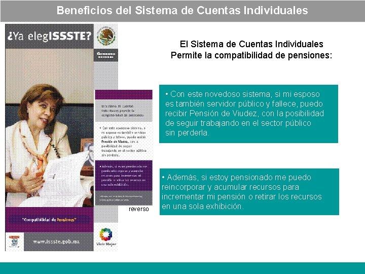 Beneficios del Sistema de Cuentas Individuales El Sistema de Cuentas Individuales Permite la compatibilidad