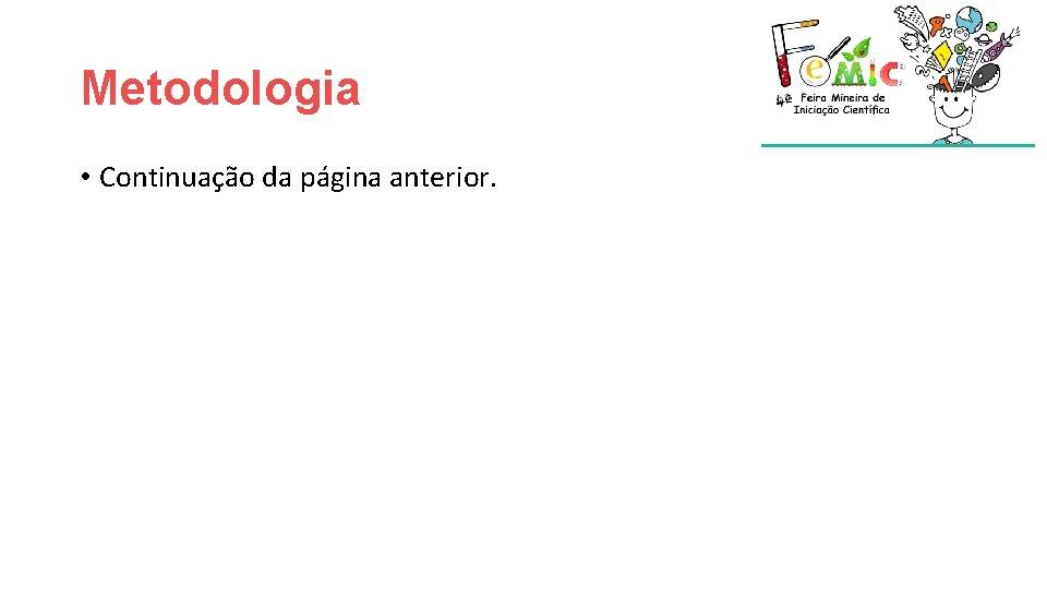 Metodologia • Continuação da página anterior.