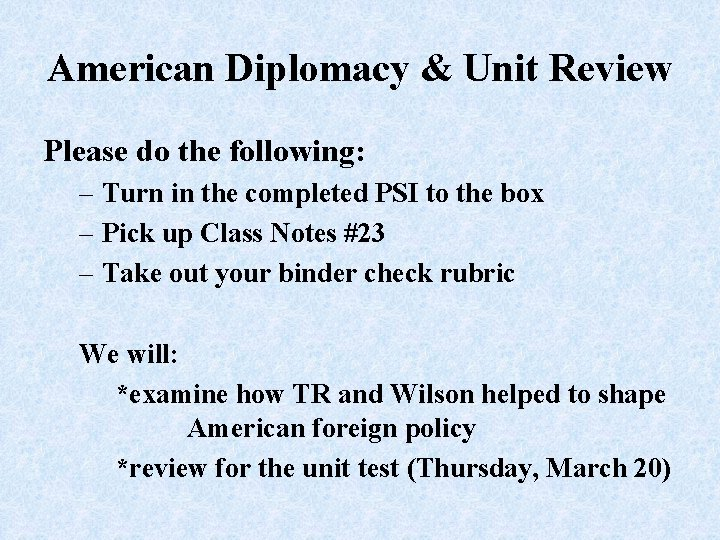 American Diplomacy & Unit Review Please do the following: – Turn in the completed