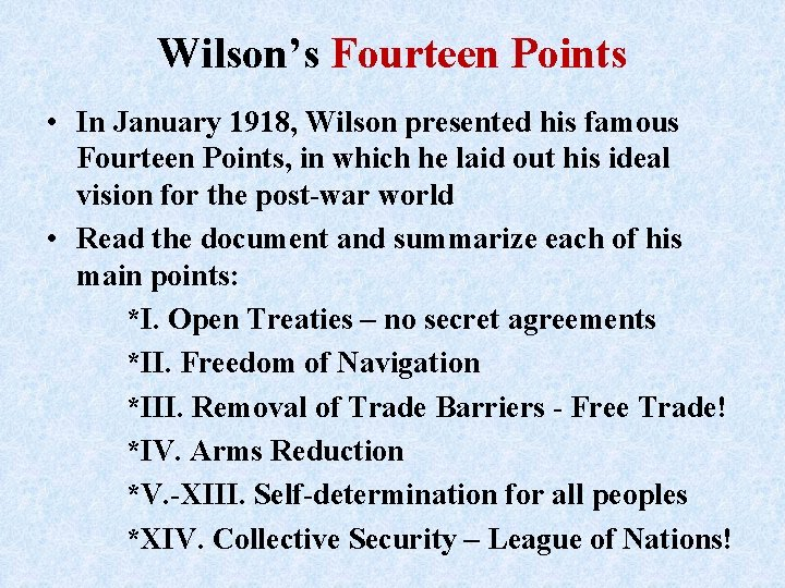 Wilson's Fourteen Points • In January 1918, Wilson presented his famous Fourteen Points, in