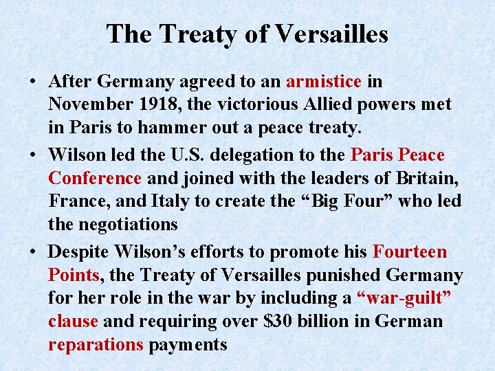 The Treaty of Versailles • After Germany agreed to an armistice in November 1918,