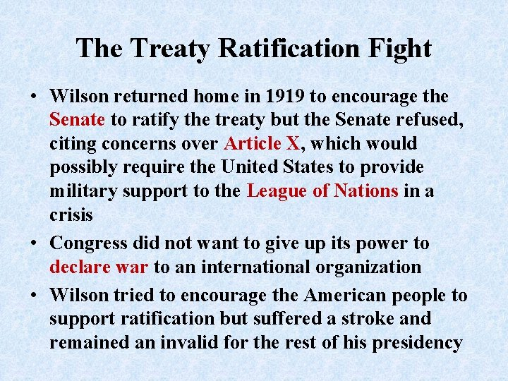 The Treaty Ratification Fight • Wilson returned home in 1919 to encourage the Senate