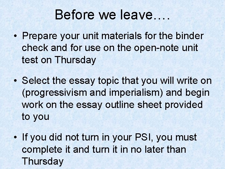 Before we leave…. • Prepare your unit materials for the binder check and for