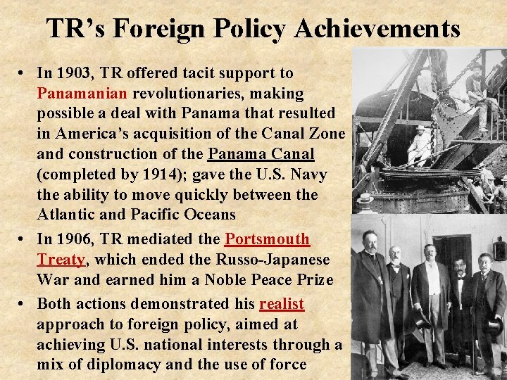 TR's Foreign Policy Achievements • In 1903, TR offered tacit support to Panamanian revolutionaries,