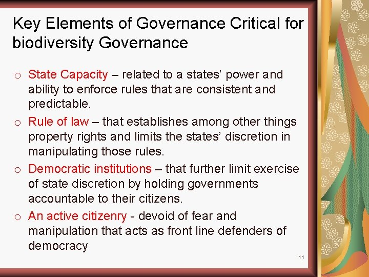 Key Elements of Governance Critical for biodiversity Governance o State Capacity – related to